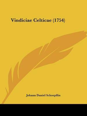 Vindiciae Celticae (1754) by Johann Daniel Schoepflin image