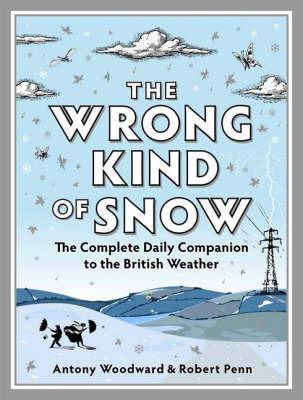 The Wrong Kind of Snow by Rob Penn