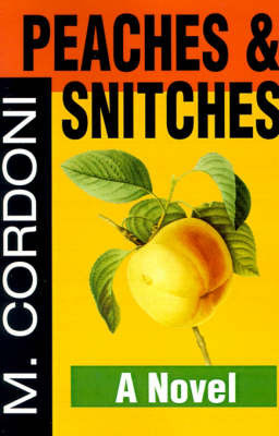 Peaches & Snitches by Michael Cordoni