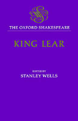 The Oxford Shakespeare: The History of King Lear by William Shakespeare