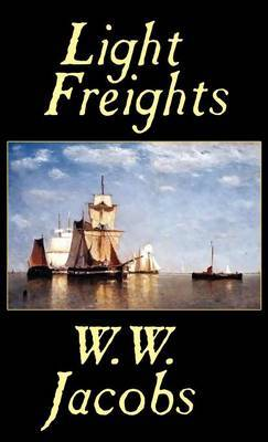 Light Freights by W.W. Jacobs
