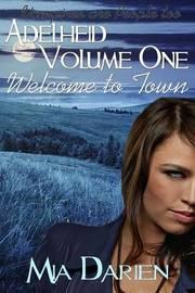 Adelheid, Volume One (Welcome to Town) by Mia Darien image