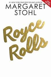 Royce Rolls by Margaret Stohl