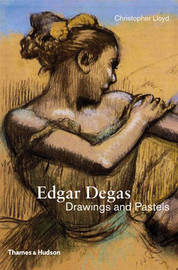 Edgar Degas: Drawings and Pastels by Christopher Lloyd