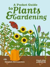A Pocket Guide to Plants and Gardening by Elizabeth McCorquodale