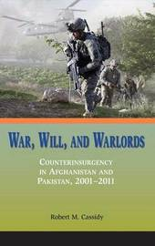 War, Will, and Warlords by Robert M Cassidy