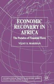 Economic Recovery in Africa by Vijay S. Makhan