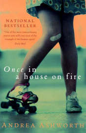 Once, in a House on Fire by Andrea Ashworth image