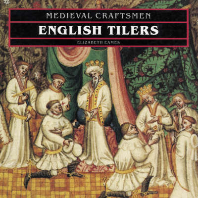 English Tilers (Medieval Crafts) by Elizabeth S. Eames image