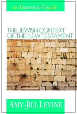 The Jewish Context of the New Testament by Amy Levine image