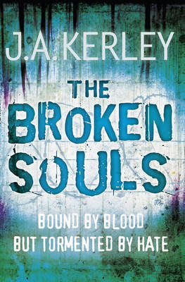 The Broken Souls by J. A. Kerley