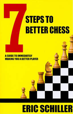 7 Steps to Better Chess by Eric Schiller image