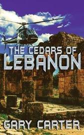 The Cedars of Lebanon by Gary Carter