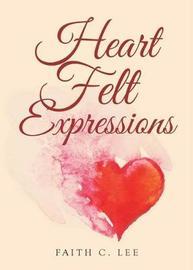 Heart Felt Expressions by Faith C Lee image