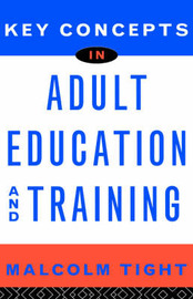 Key Concepts in Adult Education and Training by Malcolm Tight image