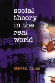 Social Theory in the Real World by Steven Miles image