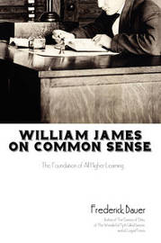 William James on Common Sense by Frederick Bauer