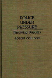 Police Under Pressure by Robert Coulson