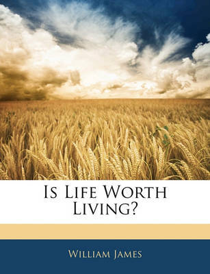 Is Life Worth Living? by William James image