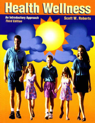 Health Wellness: An Introductory Approach by Scott W. Roberts