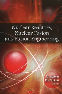 Nuclear Reactors, Nuclear Fusion & Fusion Engineering