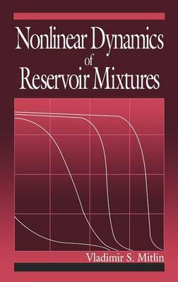 Nonlinear Dynamics of Reservoir Mixtures by Vladimir Mitlin