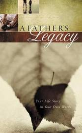 A Father's Legacy by Thomas Nelson