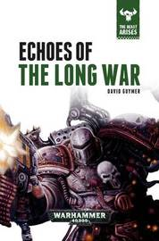 The Beast Arises: Echoes of the Long War by David Guymer