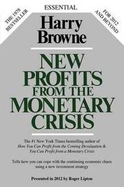 New Profits from the Monetary Crisis by Harry Browne