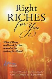 Right Riches for You by Gary, M. Douglas