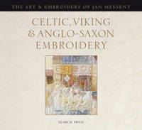 Celtic, Viking and Anglo-Saxon Embroidery by Jan Messent image