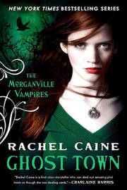 Ghost Town (Morganville Vampires Series #9) by Rachel Caine
