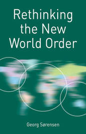 Rethinking the New World Order by Georg Sorensen