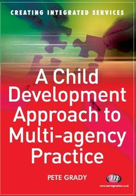 A Child Development Approach to Multi-agency Practice by Pete Grady image