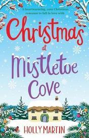 Christmas at Mistletoe Cove by Holly Martin