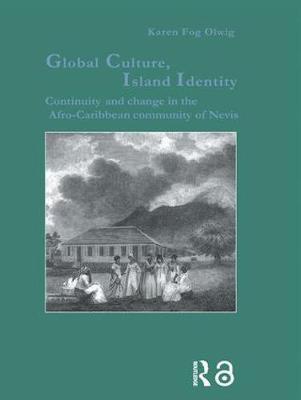 Global Culture, Island Identity by Karen Fog Olwig