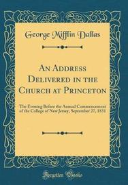 An Address Delivered in the Church at Princeton by George Mifflin Dallas image