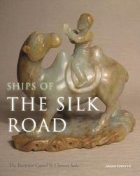 Ships of the Silk Road by Angus Forsyth
