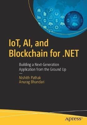 IoT, AI, and Blockchain for .NET by Nishith Pathak