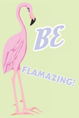 Be Flamazing! by Blush Creature