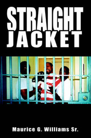Straight Jacket by Maurice G. Williams Sr. image