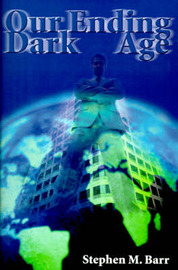 Our Ending Dark Age by Stephen M. Barr image