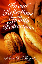 Bread Reflections and Family Distractions by Dolores Clark Haggerty image