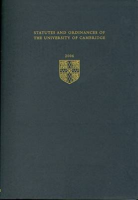 Statutes and Ordinances of the University of Cambridge 2006: 2006 by University of Cambridge image