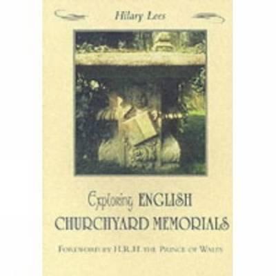 Exploring English Churchyard Memorials by Hilary Lees