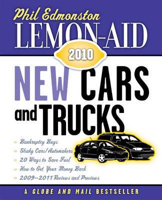 Lemon-Aid New Cars and Trucks 2010 by Phil Edmonston