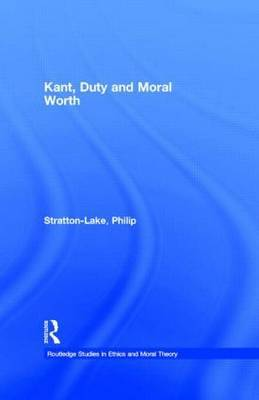 Kant, Duty and Moral Worth by Philip Stratton-Lake image