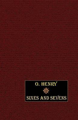 Sixes and Sevens by O Henry image