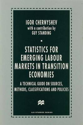 Statistics for Emerging Labour Markets in Transition Economies by Igor Chernyshev