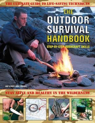 The Outdoor Survival Handbook: Step-by-step Bushcraft Skills by Anthonio Akkermans